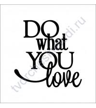Декор из термотрансферной пленки Do what you love, 7х8 см, цвет в ассортименте